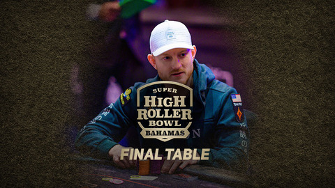 Super High Roller Bowl Bahamas 2019 | Final Table