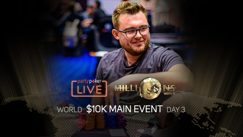 PARTYPOKER MILLIONS WORLD | $10K MAIN EVENT | DAY 3