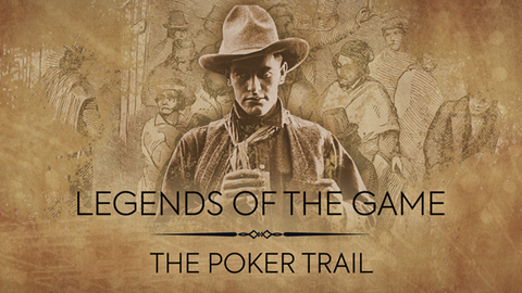 Legends of the Game | The Poker Trail