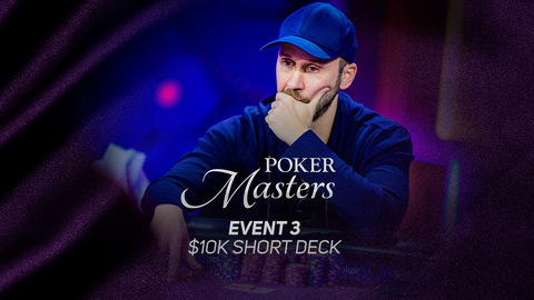 POKER MASTERS 2019 | EVENT #3 $10K SHORT DECK | EARLY ACTION