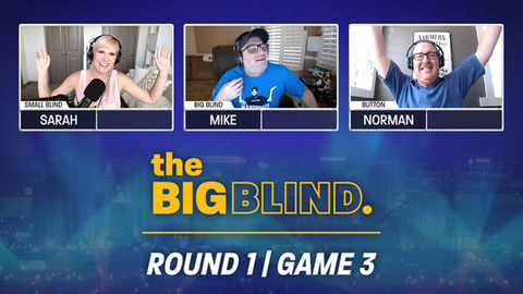 The Big Blind | Season 1 | Round 1 | Game 3