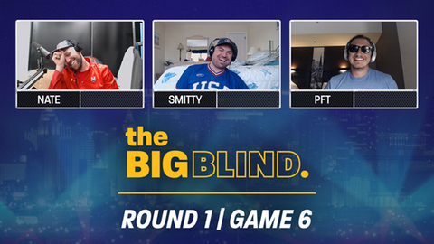 The Big Blind | Season 1 | Round 1 | Game 6
