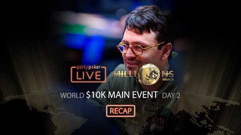 partypoker MILLIONS World | $10K Main Event | Day 2 Recap