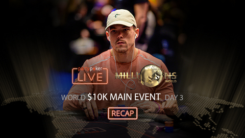 partypoker MILLIONS World | $10K Main Event | Day 3 Recap