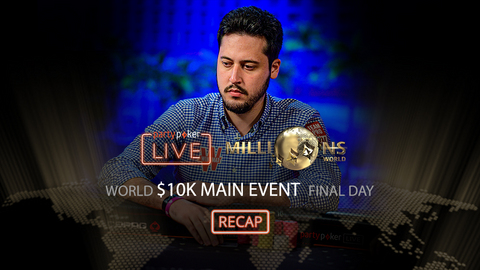 partypoker MILLIONS World | $10K Main Event | Final Day Recap