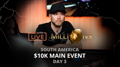 PARTYPOKER MILLIONS SOUTH AMERICA 2020 | $10K MAIN EVENT | DAY 3