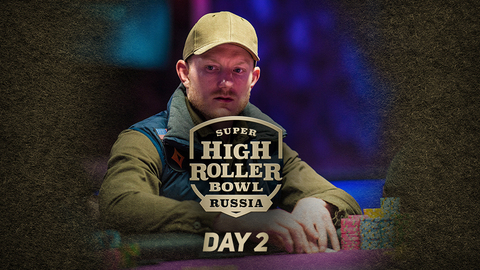 SUPER HIGH ROLLER BOWL RUSSIA 2020 | DAY 2