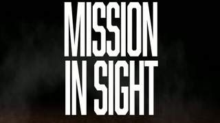 Mission In Sight: Episode 3